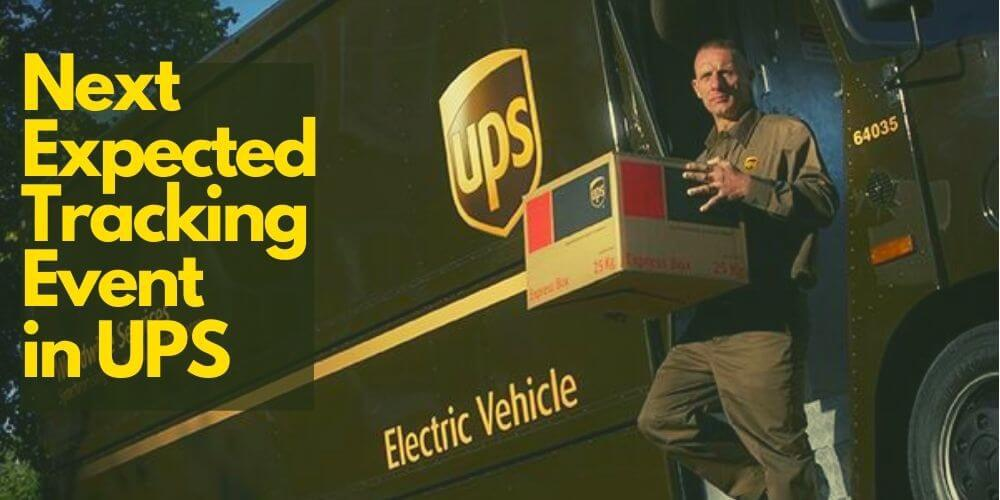 """Next Expected Tracking Event"""" in UPS"""